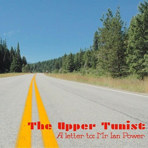 A Letter to Mr. Ian Power by The Upper Tunist