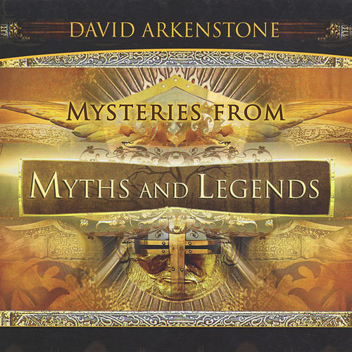 Mysteries from Myths and Legends de David Arkenstone