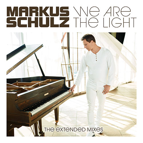 We Are the Light (The Extended Mixes) by Markus Schulz