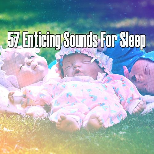 57 Enticing Sounds For Sleep von Best Relaxing SPA Music