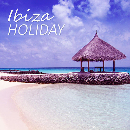 Ibiza Holiday – Albatross, Easy Chill Out Version by Ibiza Chill Out