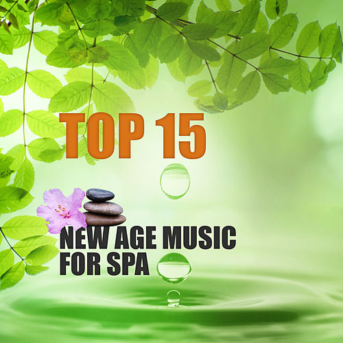 Top 15 New Age Music for Spa – Most Beautiful New Age Tracks for Massage by Pure Spa Massage Music