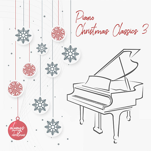 Piano Christmas Classics 3 by Always Christmas