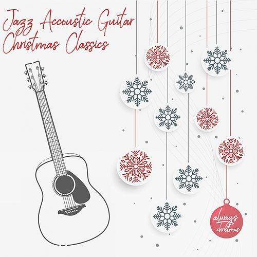 Jazz Acoustic Guitar Christmas Classics by Always Christmas
