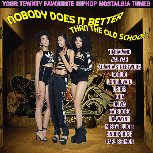 Nobody Does it Better (Than the Old School) de Various Artists