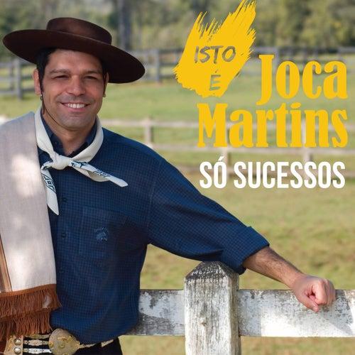 Isto é Joca Martins - Só Sucessos von Joca Martins