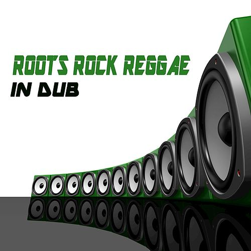 Roots Rock Reggae In Dub by Various Artists