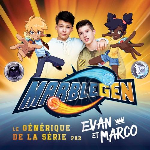 Marblegen (générique de la série TV) de Evan et Marco