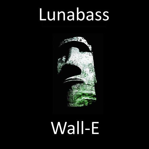Wall-E - Single de Luna Bass