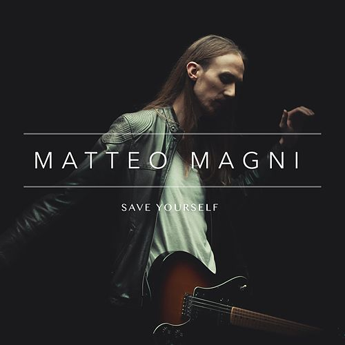 Save Yourself by Matteo Magni