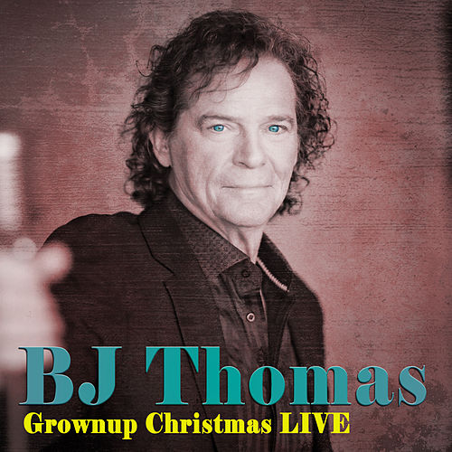 Grownup Christmas LIVE de B.J. Thomas