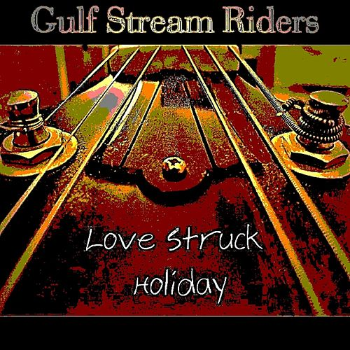Love Struck Holiday by Gulf Stream Riders