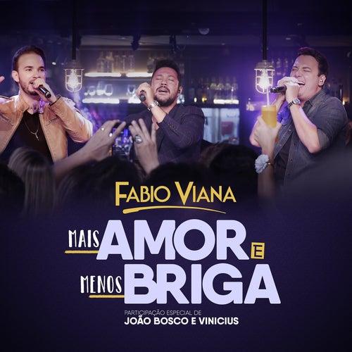Mais amor e menos briga (Participação especial de João Bosco & Vinícius) (Ao vivo) de Fabio Viana