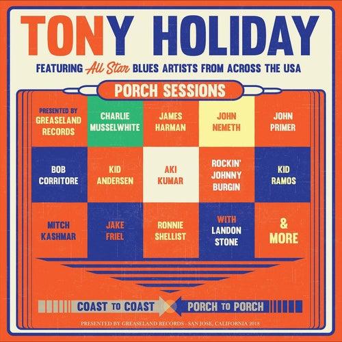 Porch Sessions von Tony Holiday