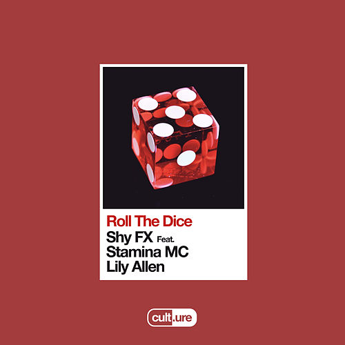 Roll The Dice (feat. Stamina MC & Lily Allen) von Shy FX