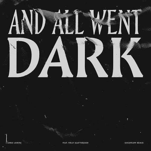 And All Went Dark (feat. Polly Scattergood) (Goldfrapp & Ralf Hildenbeutel Remix) by Chris Liebing