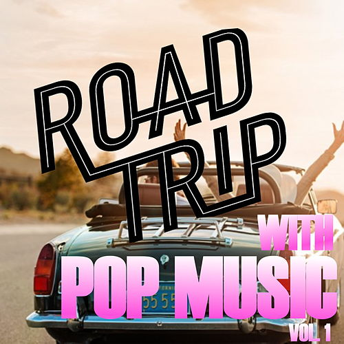 Road Trip With Pop Music Vol. 2 by Various Artists