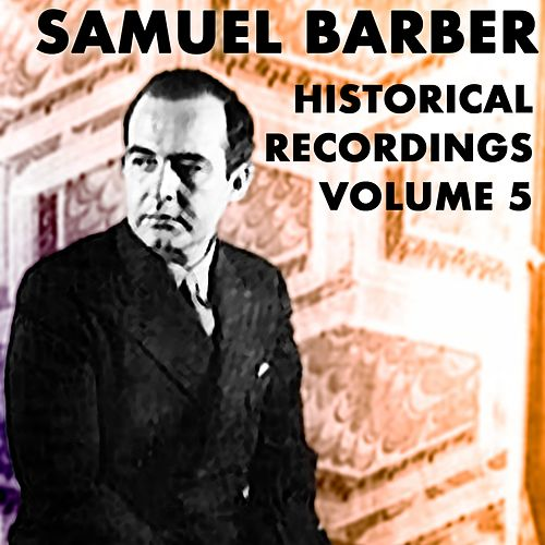 Historical Recordings, Vol. 5 de Samuel Barber