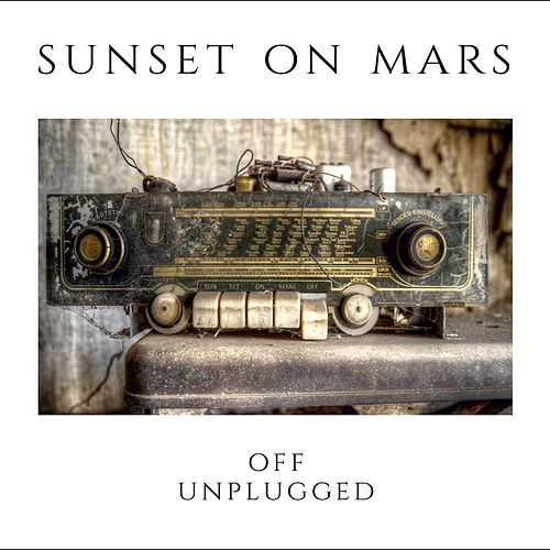 Off / Unplugged von Sunset On Mars