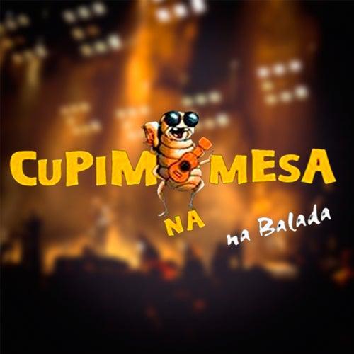 Na Balada (Ao Vivo) by Cupim na Mesa