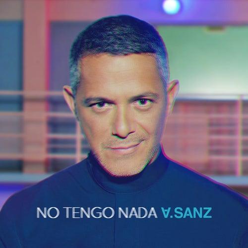 No Tengo Nada de Alejandro Sanz