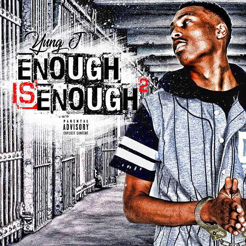 Enough Is Enough 2 von Yung J