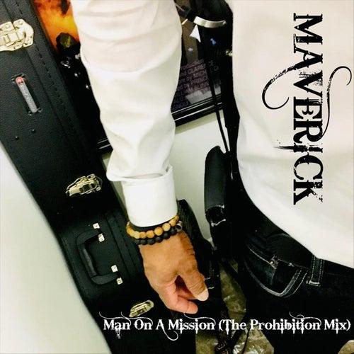 Man on a Mission (the Prohibition Mix) by Maverick Hill