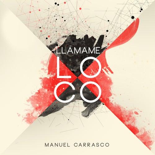 Llámame Loco de Manuel Carrasco