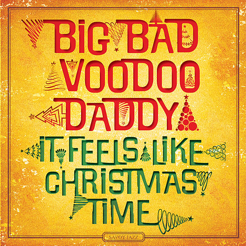 It Feels Like Christmas Time Savoy By Big Bad Voodoo Daddy
