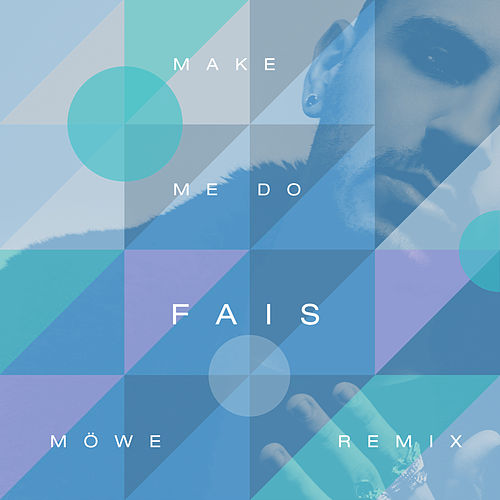 Make Me Do (MÖWE Remix) by Fais