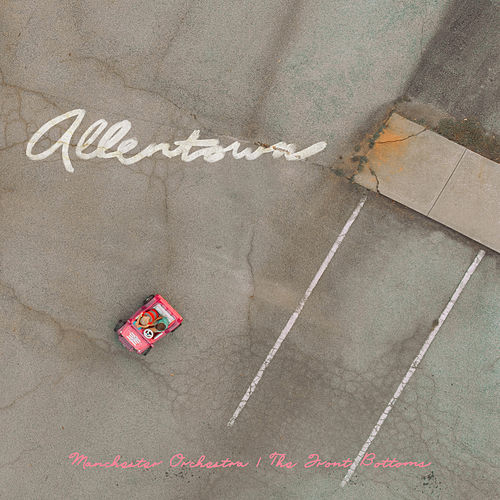 Allentown by Manchester Orchestra