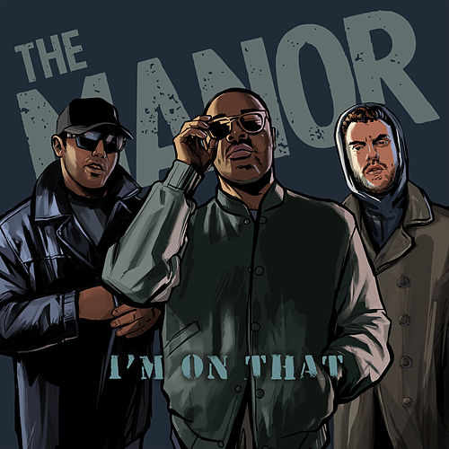 I'm On That de The Manor
