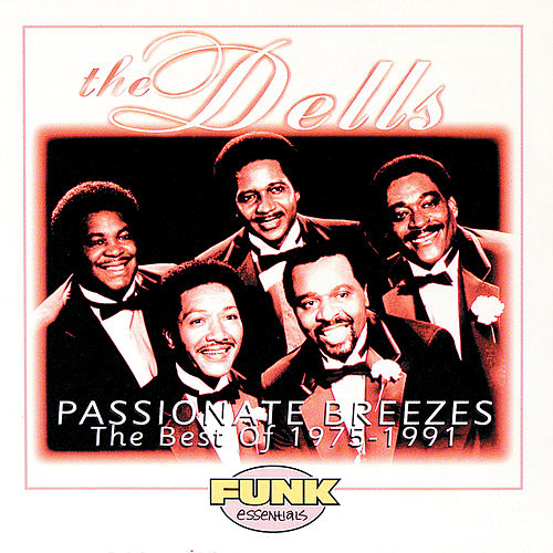 Passionate Breezes: The Best Of The Dells 1975-1991 von The Dells