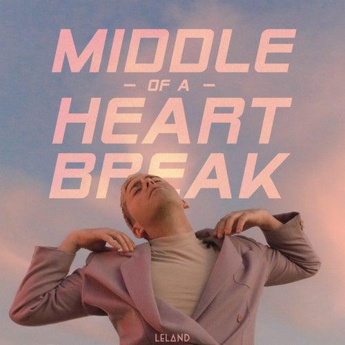 Middle Of A Heartbreak de Leland