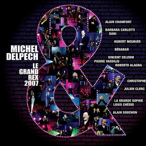 Le Grand Rex 2007 by Michel Delpech