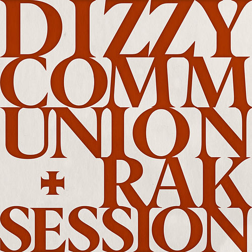Communion + RAK Session von Dizzy