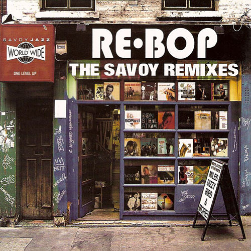 Re-Bop: The Savoy Remixes by Various Artists