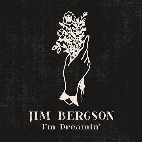 I'm Dreamin' by Jim Bergson
