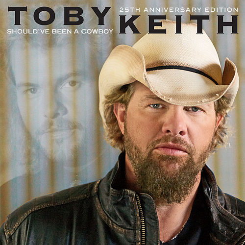 Should've Been A Cowboy (25th Anniversary Edition) de Toby Keith