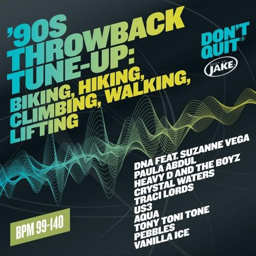 Body By Jake: '90s Throwback Tune-Up: Biking, Hiking, Climbing, Walking, Lifting  (BPM 99-140) von Various Artists