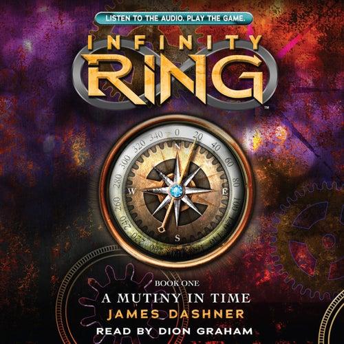 A Mutiny in Time - Infinity Ring, Book 1 (Unabridged) von James Dashner
