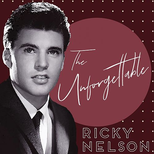 The Unforgettable Ricky Nelson de Ricky Nelson
