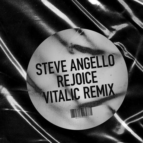 Rejoice (VITALIC Remix) von Steve Angello