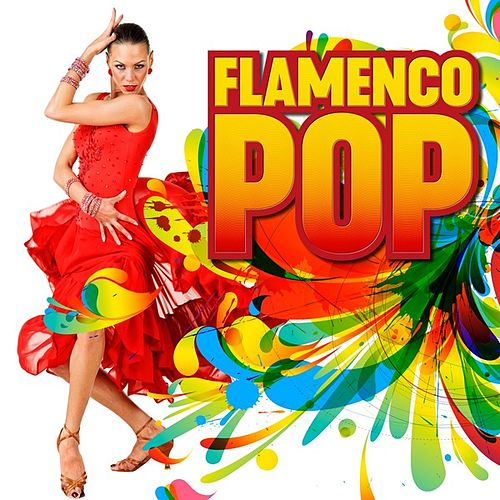 Flamenco Pop by Various Artists