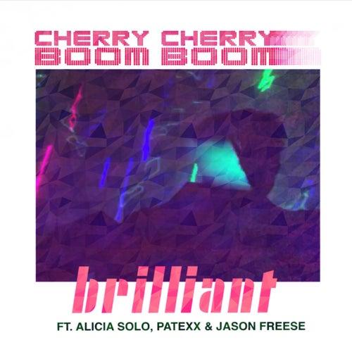 Brilliant (feat. Alicia Solo, Patexx & Jason Freese) von Cherry Cherry Boom Boom