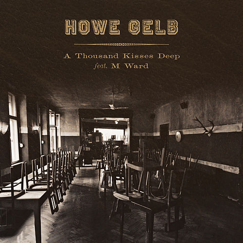 A Thousand Kisses Deep by Howe Gelb