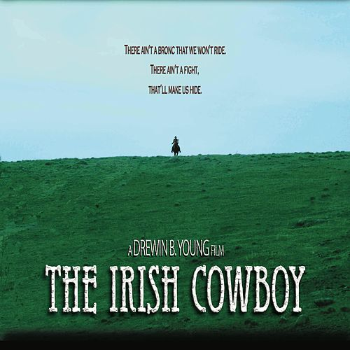 The Irish Cowboy by Drewin Young