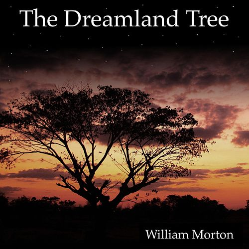 The Dreamland Tree de William Morton