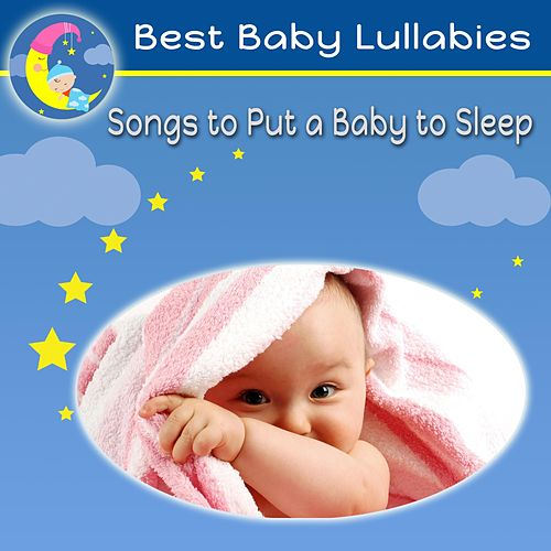 Songs to Put a Baby to Sleep by Best Baby Lullabies