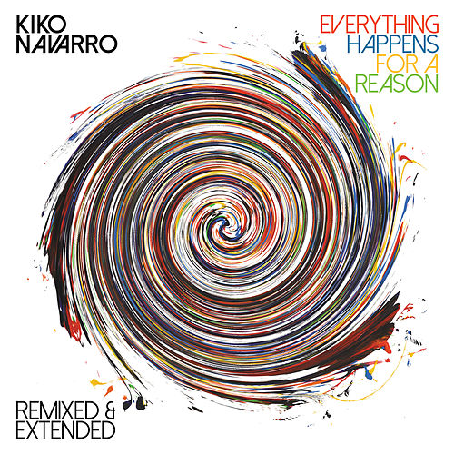 Everything Happens for a Reason – Remixed & Extended von Kiko Navarro